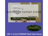 LED 11.6 Inch STANDAR Tebal Soket Kanan